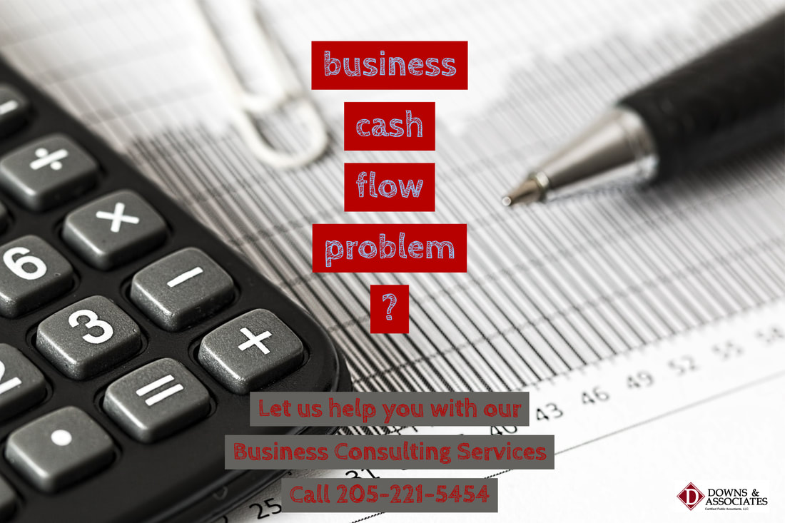 Call Downs and Associates at 205-221-5454. Does your business have cash flow problems? Let us help you with our Business Consulting services